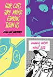 img - for Our Cats Are More Famous Than Us: A Johnny Wander Collection book / textbook / text book