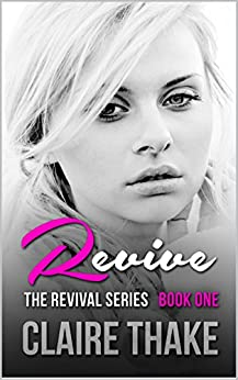 Revive (The Revival Series Book 1) by [Thake, Claire]
