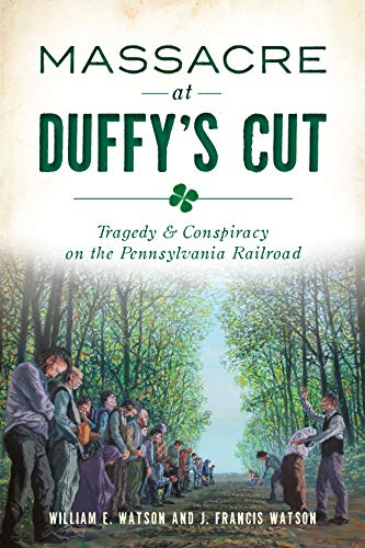 - Massacre at Duffy's Cut: Tragedy & Conspiracy on the Pennsylvania Railroad (True Crime)