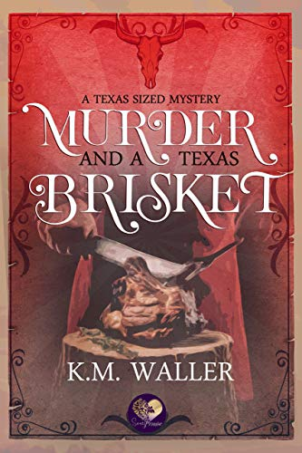 Murder and a Texas Brisket (Texas-Sized Mysteries Book 2) by [Waller, K.M., Press, Sweet Promise]