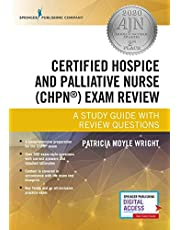 Certified Hospice and Palliative Nurse (CHPN) Exam Review: A Study Guide with Review Questions