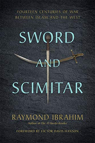 Book cover from Sword and Scimitar: Fourteen Centuries of War between Islam and the West by Raymond Ibrahim