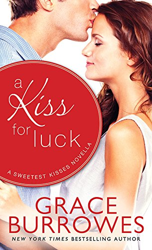 A Kiss for Luck: A Novella (Sweetest Kisses Book (Sweetest Kiss)