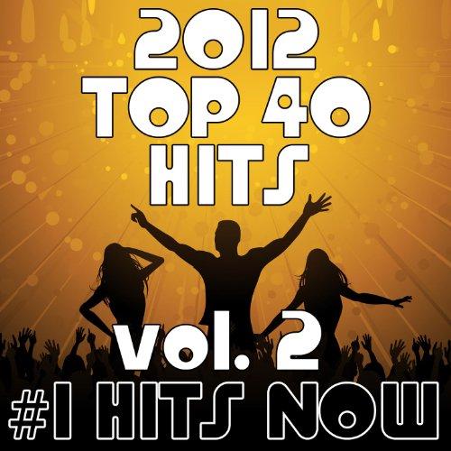 2012 Top 40 Hits, Vol. 2