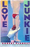 Love Junkie, Robert Plunket, 0060166606