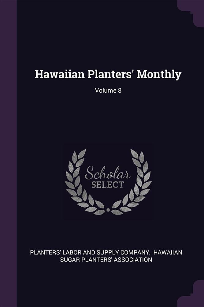 Hawaiian Planters' Monthly; Volume 8 pdf epub