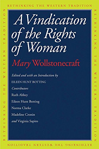A Vindication of the Rights of Woman (Rethinking the Western Tradition) (A Vindication Of The Rights Of A Woman)