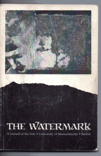 The Watermark: A Journal of the Arts, University of Massachusetts, Boston. Volume 2, 1994-1995 (The Watermark: A Journal of the Arts) pdf epub download ebook