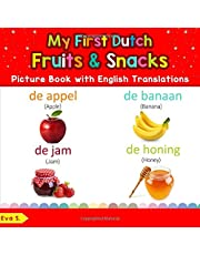 My First Dutch Fruits & Snacks Picture Book with English Translations: Bilingual Early Learning & Easy Teaching Dutch Books for Kids