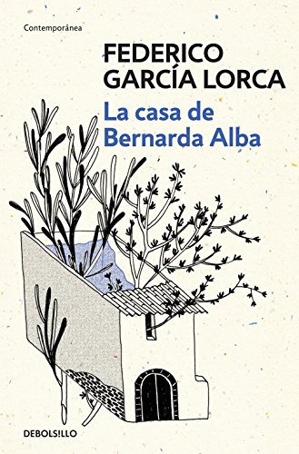 La casa de Bernarda Alba (Spanish Edition) (Autor De La Casa De Bernarda Alba)