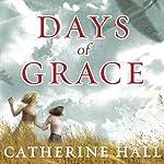Days of Grace: A Novel | Catherine Hall