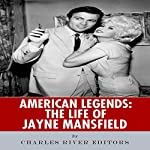 American Legends: The Life of Jayne Mansfield |  Charles River Editors