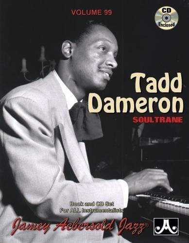 Download Jamey Aebersold Jazz -- Tadd Dameron, Vol 99: Soultrane, Book & CD (Jazz Play-A-Long for All Instrumentalists) pdf epub