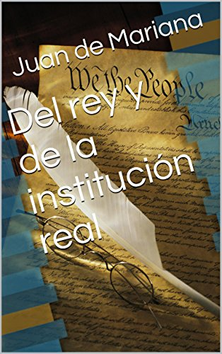 Del rey y de la institución real: (De rege et regis institutione) (