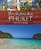 Enchanting Phuket, Samui & Krabi (Enchanting Asia)