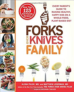 Book Cover: Forks Over Knives Family: Every Parent's Guide to Raising Healthy, Happy Kids on a Whole-Food, Plant-Based Diet