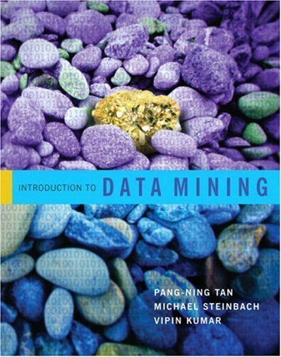 Introduction to Data Mining 1st edition by Tan, Pang-Ning, Steinbach, Michael, Kumar, Vipin (2005) Paperback -  Pearson