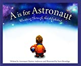 is clayton - A is for Astronaut: Blasting Through the Alphabet (Sleeping Bear Alphabet Books)