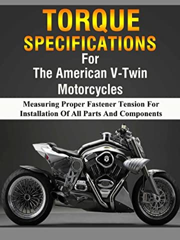 American V-Twin Motorcycle Torque Manual (Measuring Proper Fastener Tension For Installation Of All Parts and Components Book - V-twin Motorcycle Parts