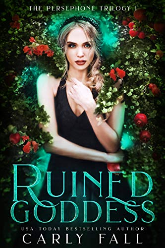 Ruined Goddess (The Persephone Trilogy Book 1) by [Fall, Carly ]