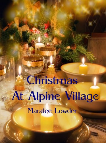 Christmas At Alpine Village by [Lowder, Maralee]