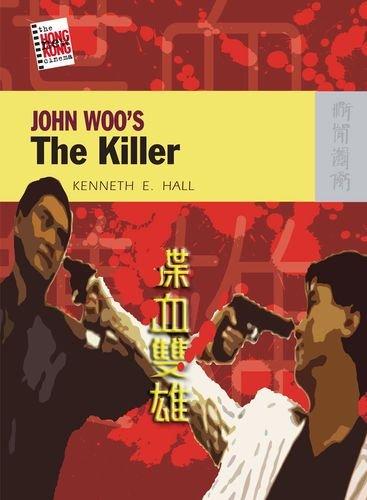 Download John Woo's The Killer (The New Hong Kong Cinema) pdf epub