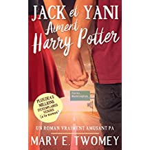 Jack et Yani Aiment Harry Potter (French Edition)