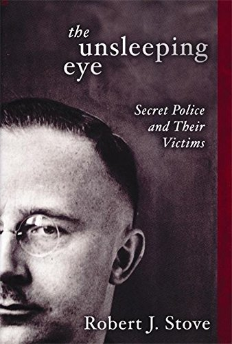 The Unsleeping Eye: Secret Police and Their Victims by Brand: Encounter Books