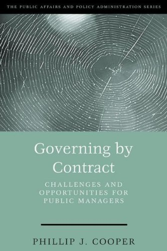 Read Online By Phillip Cooper Governing By Contract: Challenges and Opportunities For Public Managers (Public Affairs and Policy A (1st First Edition) [Paperback] ebook