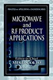 Microwave and RF Product Applications (Principles and Applications in Engineering)