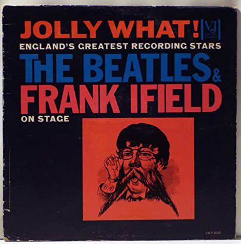 Frank Ifield - Jolly What! The Beatles & Frank Ifield On Stage - Zortam Music