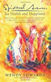 Spiritual Answers for Health and Happiness, Wendy Edwards, 1452539650