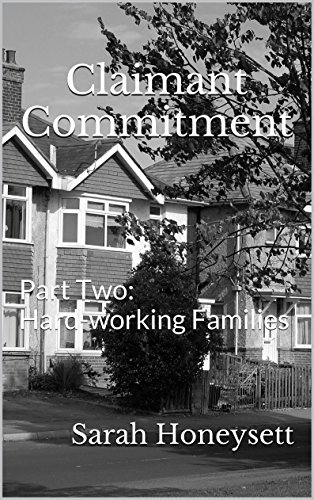 Claimant Commitment: Part Two - Hard-working Families by [Honeysett, Sarah]
