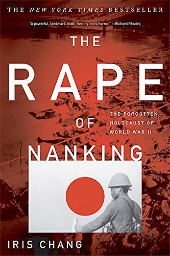 - The Rape Of Nanking: The Forgotten Holocaust Of World War II