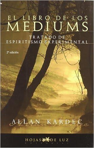 El Libro De Los Mediums/ The Book of Mediums (Spanish Edition) by Allan Kardec (2007-01-01)