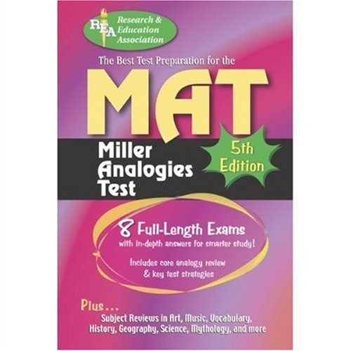 MAT -- The Best Test Preparation for the Miller Analogies Test: 5th Edition (Miller Analogies Test (MAT) Preparation)