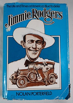 Jimmie Rodgers: The Life And Times Of America's Blue Yodeler (Music In American Life)