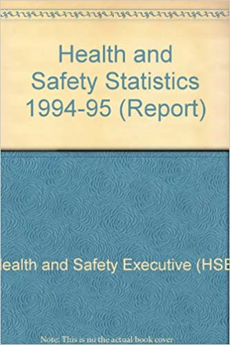 Health and Safety Statistics 1994-95 (Report): Amazon co uk: Health