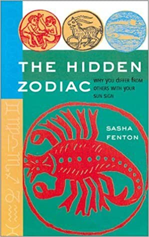 The Hidden Zodiac: Why You Differ From Others with Your Sun Sign by Sasha Fenton (2002-09-01)