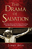 The Drama of Salvation: How God Rescues You from Your Sins and Brings You to Eternal Life