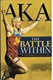 Front cover for the book Aka: The Battle Within by Jason Akermanis