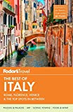 Fodors The Best of Italy: Rome, Florence, Venice & the Top Spots in Between (Full-color Travel Guide)