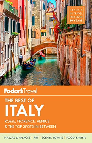 Fodor's The Best of Italy: Rome, Florence, Venice & the Top Spots in Between (Full-color Travel Guide) (Best Time To Travel To Sicily)
