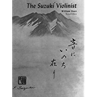 The Suzuki Violinist : A Guide for Teachers and Parents Item # 0605 (Suzuki Method International S)