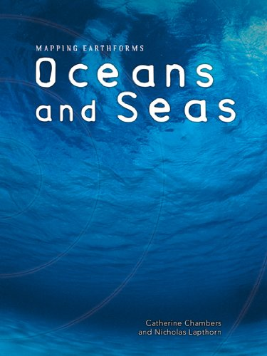 Download Oceans and Seas (Mapping Earthforms) pdf