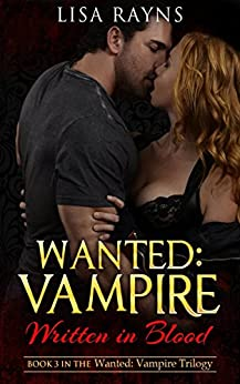 Wanted: Vampire - Written in Blood: Book 3 in the Wanted: Vampire Trilogy by [Rayns, Lisa]