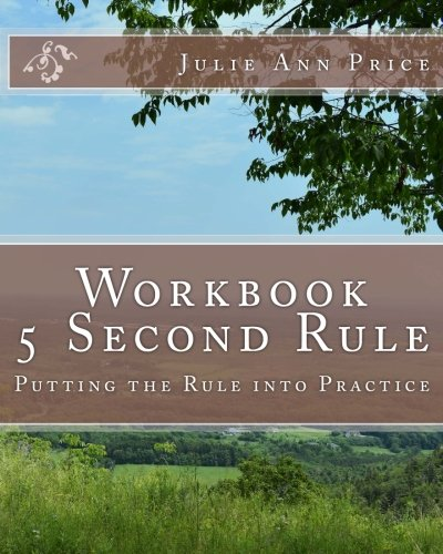Workbook:  5 Second Rule - Putting the Rule into Practice: