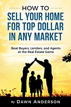 how to sell your home for top dollar in any