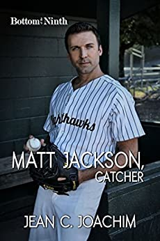 Matt Jackson, Catcher (Bottom of the Ninth Book 2) by [Joachim, Jean]