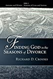 img - for Finding God in the Seasons of Divorce: Autumn and Winter - Seasons of Loss and Sorrow (Volume 1) book / textbook / text book